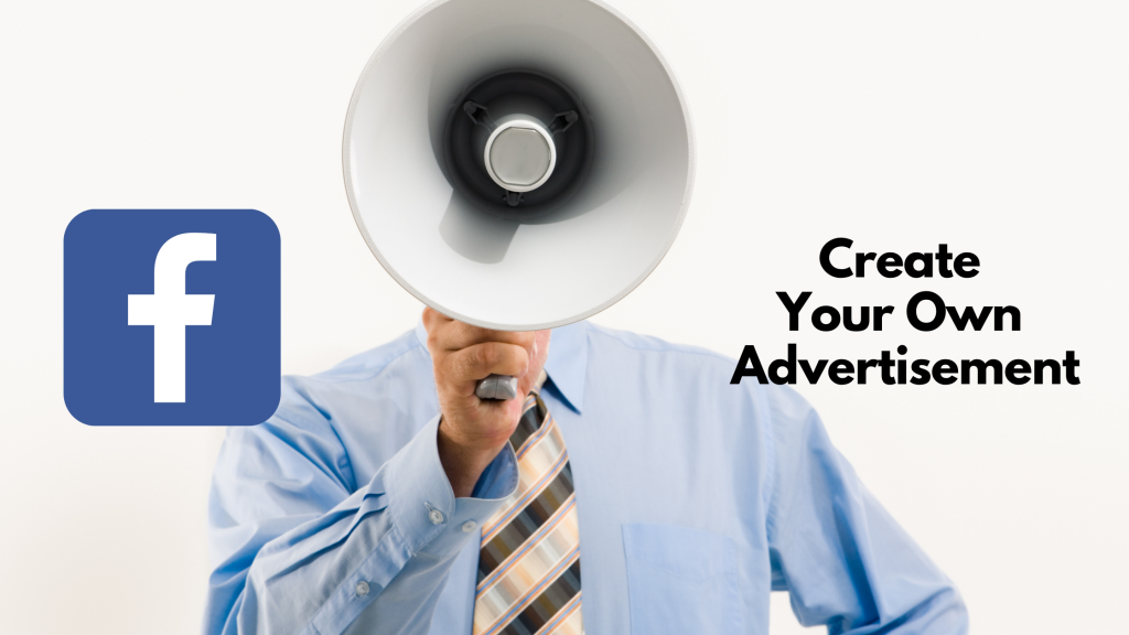 Create Your Own Advertisement-Facebook Ads Guide