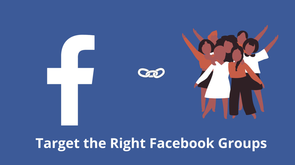 Target the Right Facebook Groups-How to Increase Your Reach on Facebook